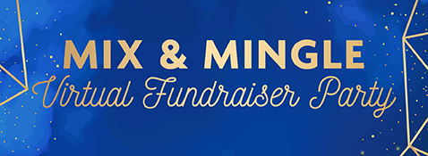 Mix & Mingle Virtual Fundraiser