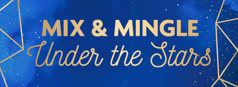 Mix & Mingle Under the Stars