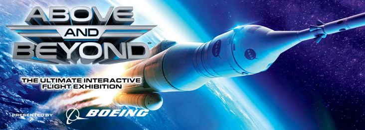 Above and Beyond: The Ultimate Interactive Flight Exhibition, sponsored by Boeing