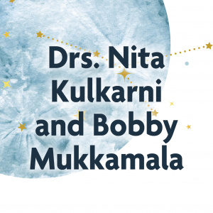Drs. Nita Kulkarni and Bobby Mukkamala